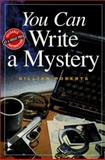You Can Write a Mystery, Gillian Roberts, 0898798639