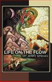 Life on the Flow, Jerry Spiegel, 1452548633