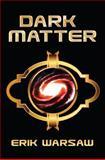 Dark Matter, Erik Warsaw, 162510863X