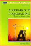 A Repair Kit for Grading : 15 Fixes for Broken Grades, O'Connor, Ken, 0132488639