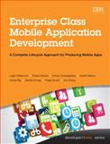 Enterprise Class Mobile Application Development : A Complete Lifecycle Approach for Producing Mobile Apps, Williamson, Leigh and Barcia, Roland, 0133478637