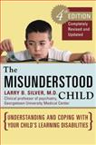 The Misunderstood Child, Larry B. Silver, 0307338630