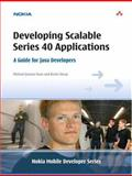 Developing Scalable Series 40 Applications : A Guide for Java Developers, Yuan, Michael Juntao and Sharp, Kevin, 0321268636