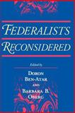 Federalists Reconsidered, Ben-Atar, Doron S. and Oberg, Barbara B., 0813918634