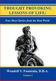 Thought Provoking Lessons of Life, Wendell V. Fountain, 1468548638