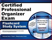 Certified Professional Organizer Exam Flashcard Study System : CPO Test Practice Questions and Review for the Certified Professional Organizer Examination, CPO Exam Secrets Test Prep Team, 162120863X