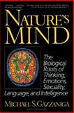 Nature's Mind, Michael S. Gazzaniga, 0465048633