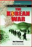 The Korean War Volume 1 : An Exhaustive Chronology, Hannings, Bud, 0786428635