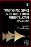 Transition and Change in the Lives of People with Learning Disabilties, David May, 1853028630