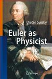 Euler as Physicist, Suisky, Dieter, 3540748636