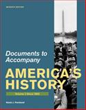 Documents for America's History Vol. 2 : Since 1865, Henretta and Henretta, James A., 0312648634