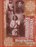 Westward Expansion : Biographies, Sara Pendergast, 0787648639