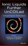 Ionic Liquids Further Uncoiled : Critical Expert Overviews, Seddon, 1118438639