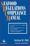 Seafood Regulations Compliance Manual, Welt, Andrew M., 1461358639