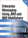 Enterprise Messaging Using JMS and IBM WebSphere, Yusuf, Kareem, 0131468634
