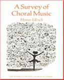 A Survey of Choral Music, Ulrich, Homer, 0155848631