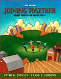 Joining Together : Group Theory and Group Skills, Johnson, Frank P. and Johnson, David W., 0205578632