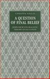A Question of Final Belief : John Hick's Pluralistic Theory of Salvation, Gillis, Chester, 0312018630
