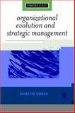 Organizational Evolution and Strategic Management, Durand, Rodolphe, 1412908639