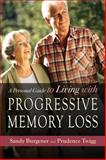 A Personal Guide to Living with Progressive Memory Loss, Sandy Burgener and Prudence Twigg, 1843108631