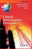 Critical Infrastructure Protection V : 5th IFIP WG 11. 10 International Conference on Critical Infrastructure Protection, ICCIP 2011, Hanover, NH, USA, March 23-25, 2011, Revised Selected Papers, , 3642248632