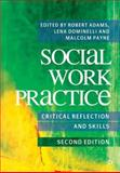 Critical Practice in Social Work, Adams, Robert and Dominelli, Lena, 0230218636