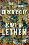 Chronic City, Jonathan Lethem, 0385518633