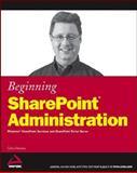 Beginning SharePoint Administration, Göran Husman, 0470038632