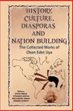 History, Culture, Diasporas and Nation Building, Uya, Okon Edet, 0979238633