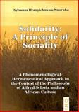 Solidarity - A Principle of Sociality : A Phenomenological-Hermeneutical Approach in the Context of the Philosophy of Alfred Schutz and an African Culture, Nnoruka, Sylvanus Ifeanyichukwu and Nnoruka, Sylvanus, 3889398634