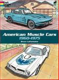 American Muscle Cars, 1960-1975, Bruce LaFontaine, 0486418634