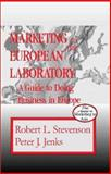 Marketing to the European Laboratory : A Guide to Doing Business in Europe, Stevenson, Robert Louis and Jenks, Peter J., 0966428633