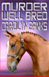 Murder Well Bred, Banks, Carolyn, 1592798632