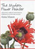 The Modern Flower Painter, Anna Mason, 1844488632