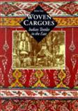 Woven Cargoes : Indian Textiles in the East, Guy, John, 0500018634