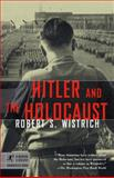 Hitler and the Holocaust, Robert S. Wistrich, 0812968638