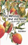 The Hamster and the Gecko, R. Raker, 147510863X