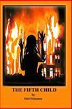 The Fifth Child, Shirl Solomon, 148272863X
