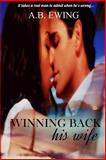 Winning Back His Wife, A. Ewing, 1492318639
