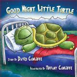 Good Night Little Turtle, David Cunliffe, 1495908631