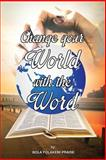 Change Your World with the Word, Bola Praise, 1499348630