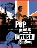 Pop Music in British Cinema : A Chronicle, Donnelly, Kevin, 0851708633