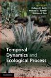 Temporal Dynamics and Ecological Process, , 0521198631
