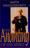 The Anointing of His Spirit, Smith Wigglesworth, 0892838639