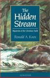The Hidden Stream : The Mysteries of the Christian Faith, Knox, Ronald, 089870863X