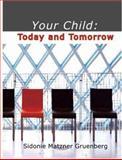 Your Child, Sidonie Matzner Gruenberg, 142643863X