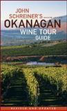 John Schreiner's Okanagan Wine Tour Guide, John Schreiner, 1552858634