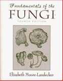 Fundamentals of the Fungi, Moore-Landecker, Elizabeth, 0133768643