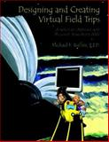 Designing and Creating Virtual Field Trips : A Systematic Approach with Microsoft PowerPoint 2007, Ruffini, Michael F., 0536488649