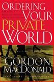 Ordering Your Private World, Gordon MacDonald, 0785288643
